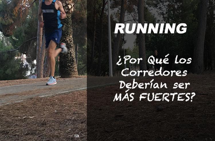 porque corredores deberian ser mas fuertes