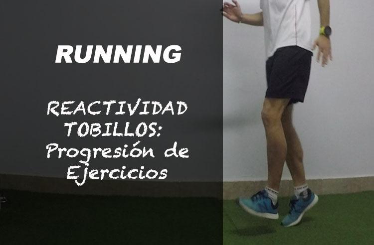 reactividad-de-tobillo-running-correr-progresion-ejercicios